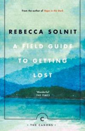 A field guide to getting lost av Rebecca Solnit (Heftet)