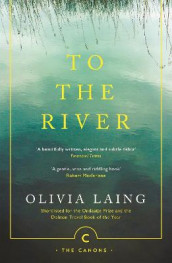 To the River av Olivia Laing (Heftet)