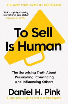 To Sell is Human av Daniel H. Pink (Heftet)