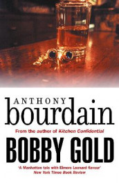 Bobby Gold av Anthony Bourdain (Heftet)