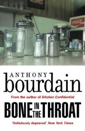 Bone In The Throat av Anthony Bourdain (Heftet)