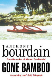 Gone Bamboo av Anthony Bourdain (Heftet)