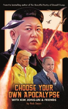 Choose Your Own Apocalypse With Kim Jong-un & Friends av Rob Sears (Innbundet)