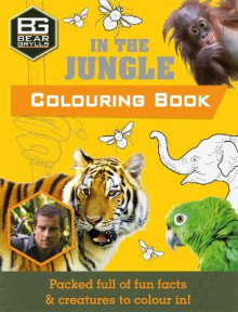 Bear Grylls Colouring Books in the Jungle av Weldon Owen Limited (UK) og Bear Grylls (Heftet)