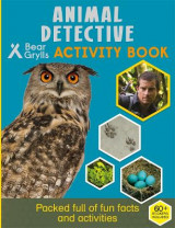 Omslag - Bear Grylls Activity Series: Animal Detective