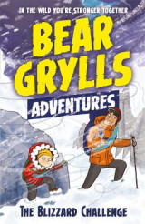Omslag - A Bear Grylls Adventure 1: The Blizzard Challenge