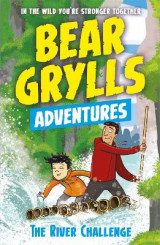 Omslag - A Bear Grylls Adventure 5: The River Challenge