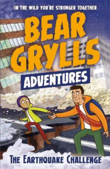 A Bear Grylls Adventure 6: The Earthquake Challenge av Bear Grylls (Heftet)