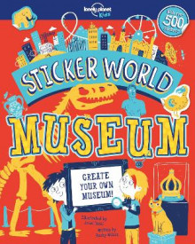 Sticker World - Museum av Lonely Planet Kids og Becky Wilson (Heftet)
