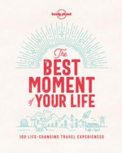 The Best Moment Of Your Life av Lonely Planet (Innbundet)