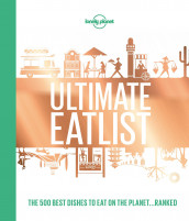 Lonely Planet's ultimate eatlist (Innbundet)