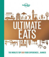 Lonely Planet's Ultimate Eats av Lonely Planet Food (Innbundet)