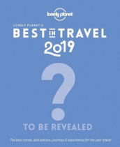 Lonely Planet's Best in Travel 2019 av Lonely Planet (Innbundet)