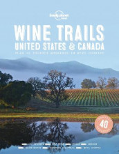 Wine Trails - USA & Canada av Lonely Planet (Innbundet)