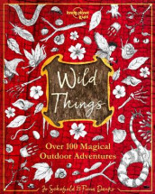 Wild Things av Fiona Danks, Lonely Planet Kids og Jo Schofield (Innbundet)