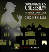 Omslag - Welcome to Undershaw - A Brief History of Arthur Conan Doyle