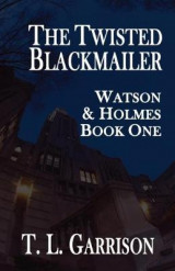 Omslag - The Twisted Blackmailer - Watson and Holmes Book 1