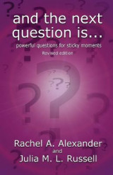 Omslag - And the Next Question Is - Powerful Questions for Sticky Moments (Revised Edition)
