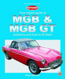 MGB & MGB GT - Your Expert Guide to Problems & How to Fix Them av Roger Williams (Heftet)