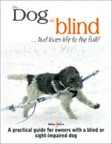 Omslag - My Dog is Blind - But Lives Life to the Full!