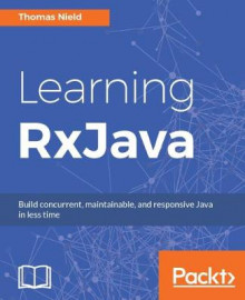 Learning RxJava av Thomas Nield (Heftet)