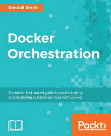 Docker Orchestration av Randall Smith (Heftet)