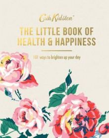 The Little Book of Health & Happiness av Cath Kidston (Innbundet)