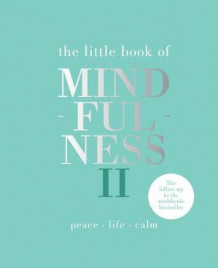 The Little Book of Mindfulness II av Alison Davies (Innbundet)