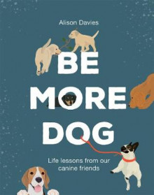 Be More Dog av Alison Davies (Innbundet)