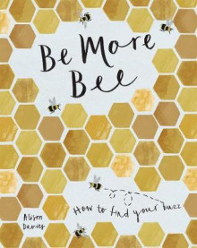 Be More Bee av Alison Davies (Innbundet)