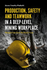 Omslag - Production, Safety and Teamwork in a Deep-Level Mining Workplace