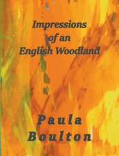 Impressions of an English Woodland av Paula Boulton (Heftet)