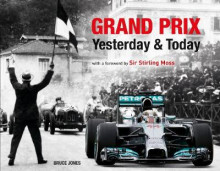 Grand Prix Yesterday & Today av Bruce Jones (Innbundet)