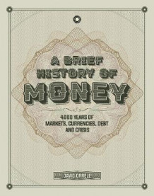 A Brief History of Money av David Orrell (Innbundet)