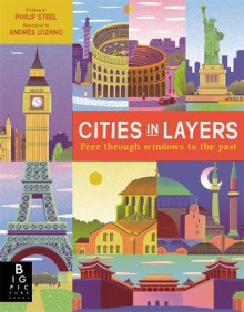 Cities in Layers av Philip Steele (Innbundet)