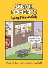 Omslag - Senior Moments: Ageing Disgracefully