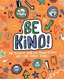 Be Kind! Mindful Kids Global Citizen av Stephanie Clarkson (Heftet)