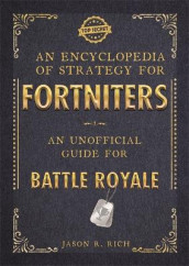 An Encyclopedia of Strategy for Fortniters: An Unofficial Guide for Battle Royale av Jason R Rich (Heftet)