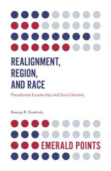 Realignment, Region, and Race av George R. Goethals (Heftet)