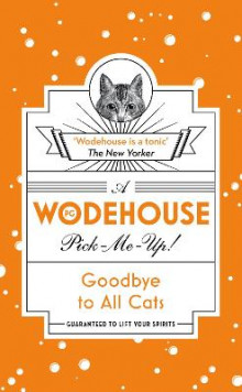Goodbye to All Cats av P. G. Wodehouse (Heftet)