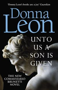 Unto us a son is given av Donna Leon (Heftet)