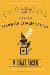 How to Make Children Laugh av Michael Rosen (Innbundet)