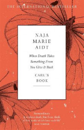 When Death Takes Something From You Give It Back av Naja Marie Aidt (Heftet)