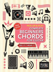 Complete Beginners Chords for Guitar (Pick Up and Play) av Jake Jackson (Spiral)