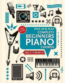 Complete Beginners Chords for Piano (Pick Up and Play) av Jake Jackson (Spiral)