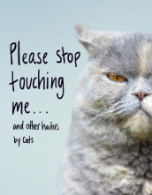 Please Stop Touching Me ... and Other Haikus by Cats av Jamie Coleman (Innbundet)