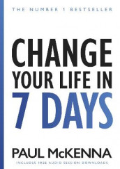 Change Your Life In Seven Days av Paul McKenna (Heftet)
