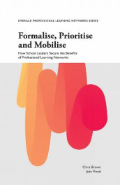Formalise, Prioritise and Mobilise av Chris Brown og Jane Flood (Heftet)