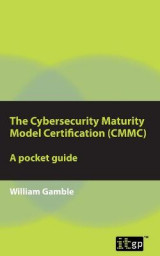 Omslag - The Cybersecurity Maturity Model Certification (CMMC) - A Pocket Guide
