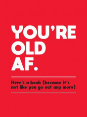 You're Old AF av Summersdale Publishers (Innbundet)